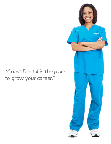 Coast Dental is the place to grow your career